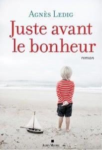 Juste avant le bonheur de Agnès Ledig