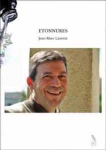 Etonnures par Jean-Marc Laurent