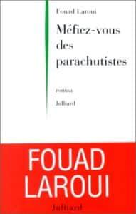 Méfiez-vous des parachutistes de Fouad Laroui